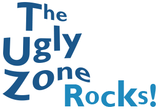 The Ugly Zone Rocks!